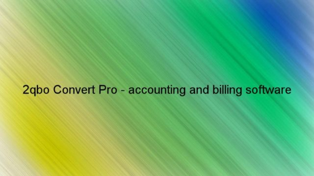 2qbo Convert Pro – accounting and billing software – Download Link