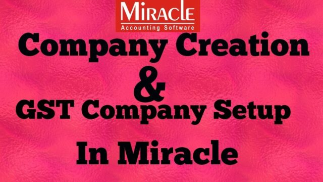 Company Creation & GST Commodity Setup In Miracle Accounting Software [Lesson 1 ] – Accounting Tips