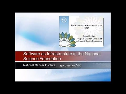 Dr. Daniel Katz: Software as Infrastructure at the National Science Foundation