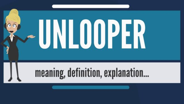 What is UNLOOPER? What does UNLOOPER mean? UNLOOPER meaning, definition & explanation