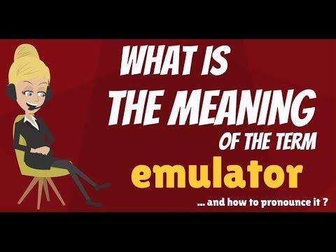 What is EMULATOR? What does EMULATOR mean? EMULATOR meaning, definition & explanation