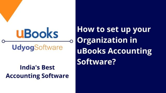 How to set up your Organization in uBooks Accounting Software?