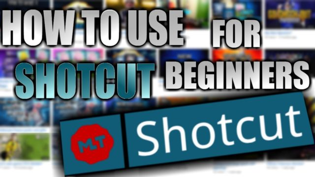 Shotcut tutorial: How to use Shotcut video editor for beginners