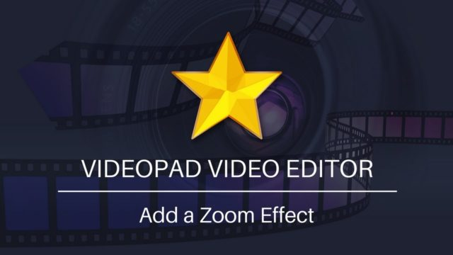 VideoPad Video Editing Tutorial | How to Add a Zoom Effect