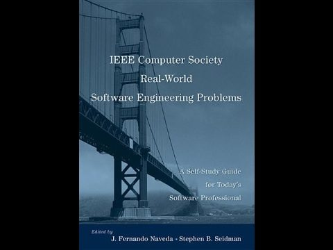 The IEEE Computer Society's Software Engineering Workbook: Real World Examples for Today's